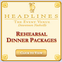 Headlines Nashville Rehearsal Dinner Packages